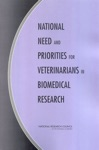 National Need And Priorities For Veterinarians In Biomedical Research