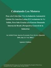 Calentando Los Motores: Pese A La Crisis Que Vive La Industria Automotriz Global, En America Latina El Crecimiento Se Ve Solido, Pero Solo Gracias A La Enorme Demanda Interna De Brasil (Perspectiva General De La Industria)