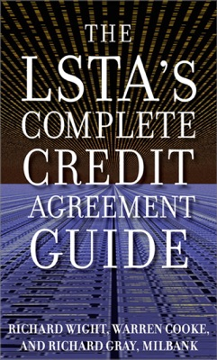 The LSTA's Complete Credit Agreement Guide
