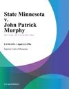 041296 State Minnesota V John Patrick Murphy