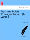 Pew And Pulpit Photographs Etc In Verse