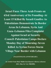 Israel Faces Three Arab Fronts On 63rd Anniversary Of Its Founding--at Least 15 Killed By Israeli Gunfire As Palestinians Demonstrate In Border Areas In Lebanon Syria And Gaza--Lebanon Files Complaint Against Israel At Security Council--Palestinian Camps Declare Monday Day Of Mourning--Seven Killed As Syrian Forces Storm Village Near Border With Lebanon PALESTINIANS-ANNIVERSARY