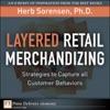 Layered Retail Merchandizing Strategies To Capture All Customer Behaviors