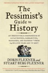 The Pessimists Guide To History 3e