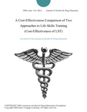 A Cost-Effectiveness Comparison Of Two Approaches To Life Skills Training (Cost-Effectiveness Of LST)