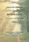 Jesus The Messiah And The Promises Of The Word Of God Your Sure And Secure Hope