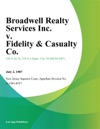 Broadwell Realty Services Inc V Fidelity  Casualty Co