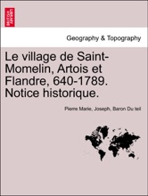Le Village De Saint-Momelin, Artois Et Flandre, 640-1789. Notice Historique.