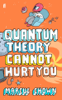 Marcus Chown - Quantum Theory Cannot Hurt You artwork