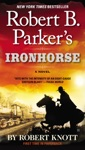 Robert B Parkers Ironhorse