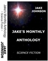 Jakes Monthly- Science Fiction Anthology