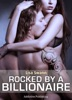 Rocked by a Billionaire – Vol. 1
