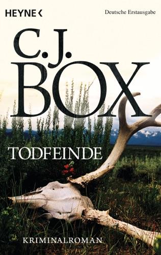C. J. Box - Todfeinde