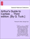 Arthurs Guide To Carlisle  Third Edition By G Tuck