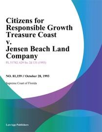 CITIZENS FOR RESPONSIBLE GROWTH TREASURE COAST V. JENSEN BEACH LAND COMPANY