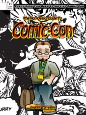 Download and Read Online The Non-Geeks Guide To Comic-Con