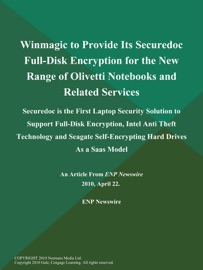 Winmagic To Provide Its Securedoc Full Disk Encryption For The New Range Of Olivetti Notebooks And Related Services Securedoc Is The First Laptop Security Solution To Support Full Disk Encryption Intel Anti Theft Technology And Seagate Self Encrypting Hard Drives As A Saas Model
