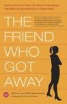 The Friend Who Got Away