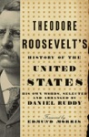 Theodore Roosevelts History Of The United States