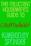 The Reluctant Housewifes Guide To Couponing