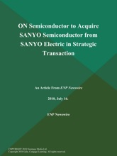 ON Semiconductor To Acquire SANYO Semiconductor From SANYO Electric In Strategic Transaction