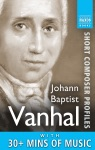 Johann Baptist Vanhal Short Composer Profiles Enhanced Edition