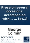 Prose On Several Occasions Accompanied With Some Pieces In Verse By George Colman  Pt1