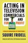 Acting In Television Commercials For Fun And Profit 4th Edition