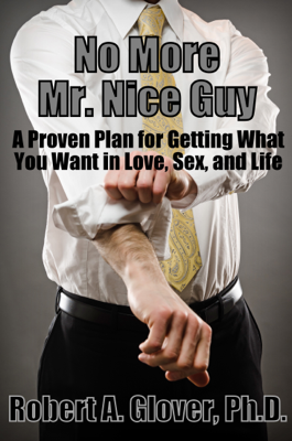 No More Mr. Nice Guy - Robert A. Glover book