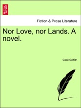 Nor Love, Nor Lands. A Novel. Vol. II.