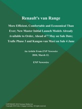 Renault's van Range: More Efficient, Comfortable and Economical Than Ever; New Master Initial Launch Models Already Available to Order, Ahead of 7 May on Sale Date; Trafic Phase 3 and Kangoo van Maxi on Sale 4 June