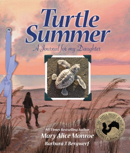 Mary Alice Monroe - Turtle Summer: A Journal for my Daughter