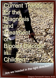 Current Trends For The Diagnosis And Treatment Of Bipolar Disorder In Children