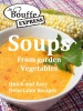 JeBouffe-Express Soups from Garden Vegetables.Quick and Easy delectable recipes