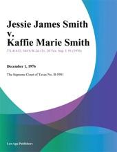 Jessie James Smith v. Kaffie Marie Smith