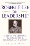 Robert E Lee On Leadership