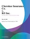 Cherokee Insurance Co V RI Inc