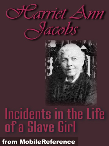 experiences of slavery in the autobiography incidents in the life of a slave girl by harriet ann jac The book-length narrative, incidents in the life of a slave girl (1861), chronicles the experiences of harriet jacobs who was born a slave in edenton, north carolina, in 1813 harriet was unaware of her slave status until at age six, her mother died and she was sent to live in the house of her mistress.