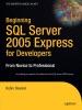 Beginning SQL Server 2005 Express For Developers