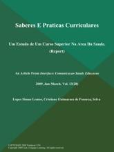 Saberes E Praticas Curriculares: Um Estudo de Um Curso Superior Na Area Da Saude (Report)