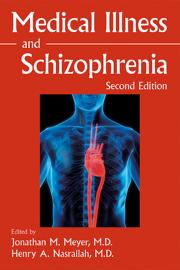 Medical Illness and Schizophrenia, Second Edition
