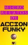 Micro Relatos De Accin Funky