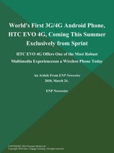 World's First 3G/4G Android Phone, HTC EVO 4G, Coming This Summer Exclusively from Sprint; HTC EVO 4G Offers One of the Most Robust Multimedia Experienceson a Wireless Phone Today