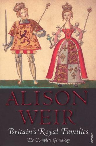 Alison Weir - Britain's Royal Families