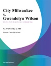 City Milwaukee V Gwendolyn Wilson