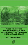 Fresco Painting - Modern Methods And Tech