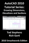 AutoCAD 2010 Tutorial Series Drawing Dimensions Elevations And Sections