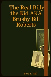 THE REAL BILLY THE KID AKA BRUSHY BILL ROBERTS