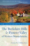 Explorers Guide Berkshire Hills  Pioneer Valley Of Western Massachusetts Third Edition