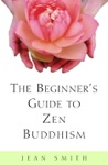 The Beginners Guide To Zen Buddhism
